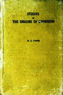 Studies In The Origins of Buddhism