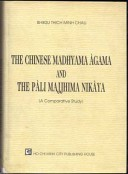 The Chinese Madhyama Àgama and the Pàli Majjhima Nikàya
